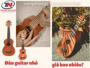 đàn guitar nhỏ giá bao nhiêu